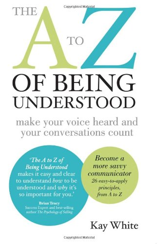 Congratulations Kay White on your best-selling book (The A – Z of being understood)!